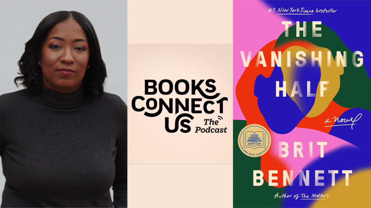 Brit Bennett, author of THE MOTHERS and THE VANISHING HALF | Books Connect Us podcast