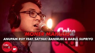 Video 'Moner Manush' - Anupam Roy Feat. Satyaki Banerjee & Babul Supriyo - Coke Studio@MTV Season 4 MP3, 3GP, MP4, WEBM, AVI, FLV Agustus 2019