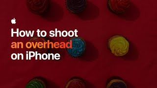Video How to shoot an overhead on iPhone — Apple MP3, 3GP, MP4, WEBM, AVI, FLV September 2018