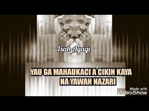 Isah ayagi - (ke nake ra'ayi) official lyrics video 2020#
