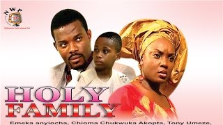 Holy Family -  Nollywood Movie
