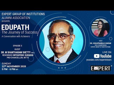 Dr. M Shantharam Shetty @ EDUPATH - The Journey of Success - Episode 5