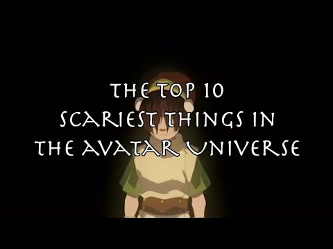 The Top Ten Scariest Things in the Avatar Universe