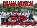 DRAMA MUSICAL SMK BUDI PERKASA XII TP2