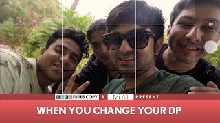 Video FilterCopy | DP Ki Dastaan: When You Change Your DP ft. Akash Deep Arora & Sukant Goel with Mi A1 MP3, 3GP, MP4, WEBM, AVI, FLV Agustus 2018
