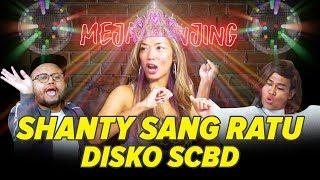 Video [MEJA GUNJING] - SHANTY SANG RATU DISKO SCBD MP3, 3GP, MP4, WEBM, AVI, FLV Maret 2019