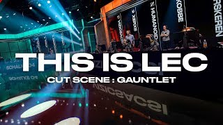 This is LEC - Cut Scene: The Gauntlet by League of Legends Esports