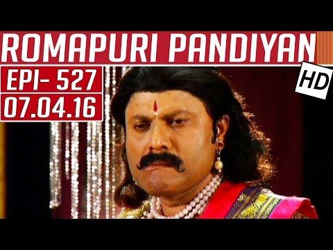 Romapuri-Pandiyan-Epi-527-Tamil-TV-Serial-07-04-2016-Kalaignar-TV