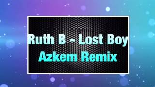 Ruth B - Lost Boy ( Azkem Remix )
