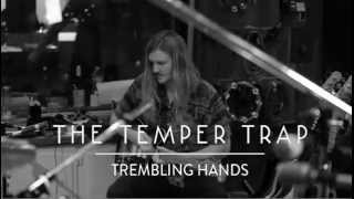 The Temper Trap - Trembling Hands (Studio session)