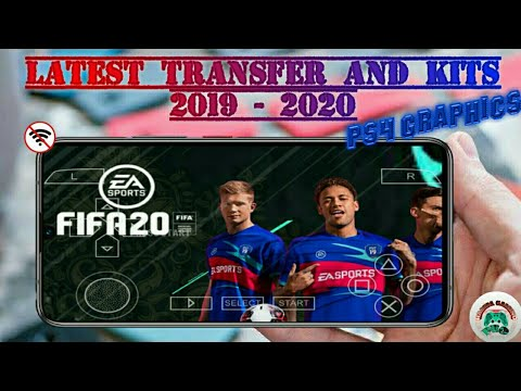 FIFA 20 PPSSPP ISO Camera PS4 Android Offline  New Kits 2020 & Transfers Update HD Graphics Terbaru