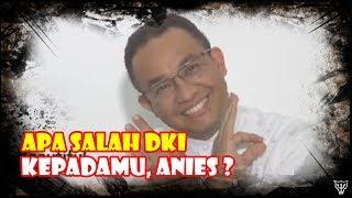 Video Mengapa Anies Begitu Jahat Terhadap DKI Jakarta? MP3, 3GP, MP4, WEBM, AVI, FLV Oktober 2018