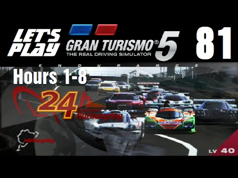 Let's Play Gran Turismo 5 - Part 81 - 24 Hours of Nürburgring - Hours 1-8