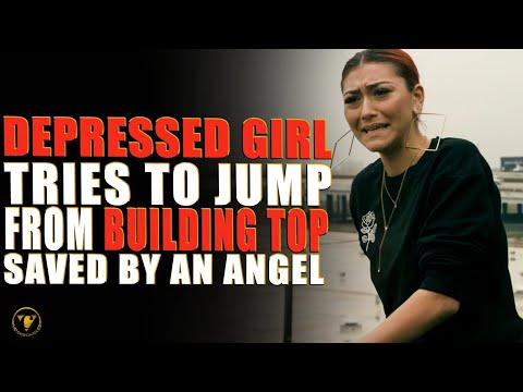 Depressed Girl Tries To Jump From Building Top, Saved By An Angel.