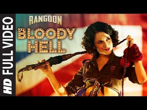 Bloody Hell Full Video Song | Rangoon | Saif Ali Khan, Kangana Ranaut, Shahid Kapoor | T-Series