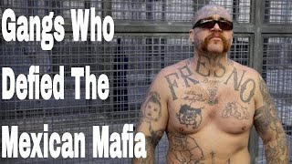 Gangs Who Defied The Mexican Mafia