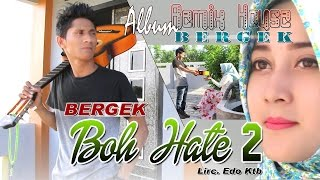 Video BERGEK - BOH HATE 2 ( Album House Mix Bergek ) MP3, 3GP, MP4, WEBM, AVI, FLV Desember 2018