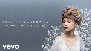 Video Grace VanderWaal - So Much More Than This (Audio) MP3, 3GP, MP4, WEBM, AVI, FLV Januari 2018