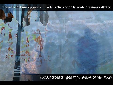 Thumbnail COULISSES BETA vers. 3.0 épisode 02 Yvan Lafontaine