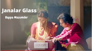 Janalar Glass  Bappa Mazumder  Prosun Azad  Bangla New Song  2016