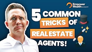 Buyers Beware! Five common tricks real estate agents use