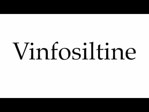 How to Pronounce Vinfosiltine