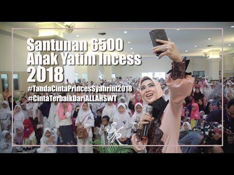 gratis download video - SANTUNAN-6500-ANAK-YATIM-INCESS-2018-TandaCintaPrincesSyahrini2018-CintaTerbaikDariALLAHSWT