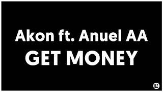 Akon Ft. Anuel AA - Get Money
