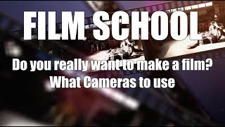 FILM SCHOOL: Should you film and which type of camera to use