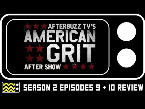 American Grit Season 2 Episodes 9 & 10 Review w/ Gigi, Hannah, and Chloe | AfterBuzz TV