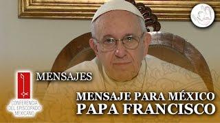 Mensaje del Papa Francisco a los mexicanos