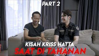 Video KISAH KRISS HATTA SAAT DI TAHANAN - PART 2 MP3, 3GP, MP4, WEBM, AVI, FLV Juli 2019