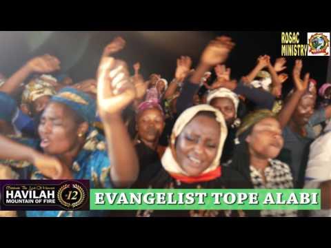 EVANGELIST TOPE ALABI AT HAVILAH MOUNTAIN OF FIRE @ 12