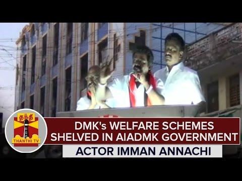 TN-Elections-2016--DMKs-Welfare-Schemes-Shelved-in-AIADMK-Govt--Actor-Imman-Annachi