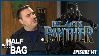 Video Half in the Bag Episode 141: Black Panther MP3, 3GP, MP4, WEBM, AVI, FLV April 2018