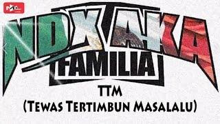 NDX A.K.A - TTM (Tewas Tertimbun Masalalu) lyrics video 2017 by Musik Lirik Video