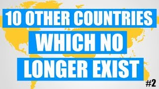 Video 10 Other Countries Which No Longer Exist! MP3, 3GP, MP4, WEBM, AVI, FLV Desember 2018