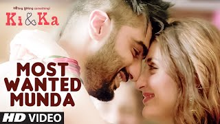 MOST WANTED MUNDA Video Song Ki and Ka