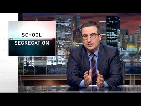 John Oliver on School Segregation