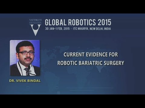 Current Evidence for Robotic Bariatric Surgery  by Dr Vivek Bindal