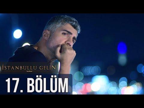 İstanbullu Gelin 17. Bölüm