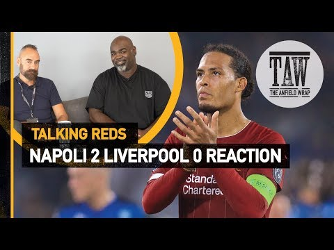 Napoli 2 Liverpool 0: Reaction | Talking Reds