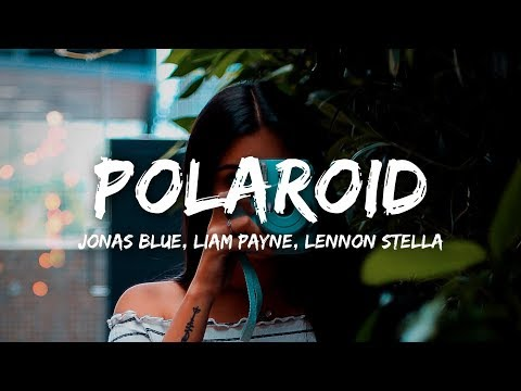 Video Jonas Blue, Liam Payne, Lennon Stella - Polaroid (Lyrics) download in MP3, 3GP, MP4, WEBM, AVI, FLV January 2017