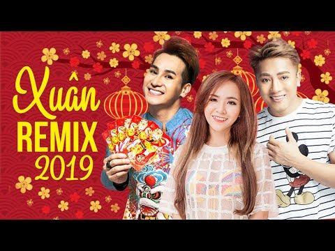 Remix Xuân 2019 - Châu Khải Phong, Chu Bin, Wendy Thảo - Remix Xuân Sôi Động Chào Tết Kỷ Hợi 2019 - Thời lượng: 50 phút.