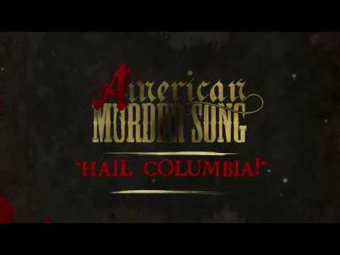Video American Murder Song - Hail Columbia! (Official Lyrics Video) download in MP3, 3GP, MP4, WEBM, AVI, FLV January 2017