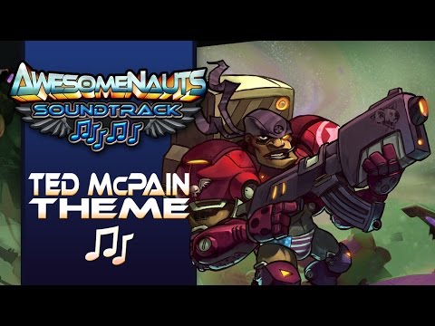 Awesomenauts Soundtrack — Ted McPain Theme