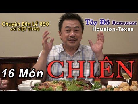 MC VIỆT THẢO- CBL(850)- 16 MÓN CHIÊN của Nhà Hàng Tây Đô ở Houston Texas - April 14, 2019. - Thời lượng: 52:35.