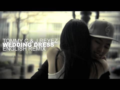 J.Reyez & Tommy C - Wedding Dress Cover English Version Lyrics