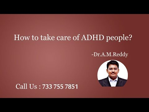 How to take care of ADHD people? - Dr.A.M.Reddy