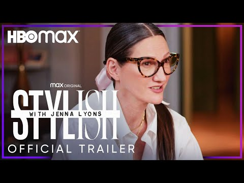 Stylish With Jenna Lyons | Official Trailer | HBO Max